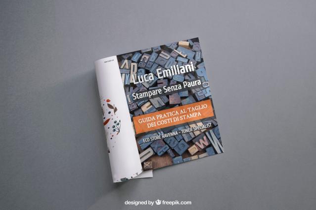 Stampare Senza Paura - Guida pratica al taglio dei costi di stampa - Emiliani Luca